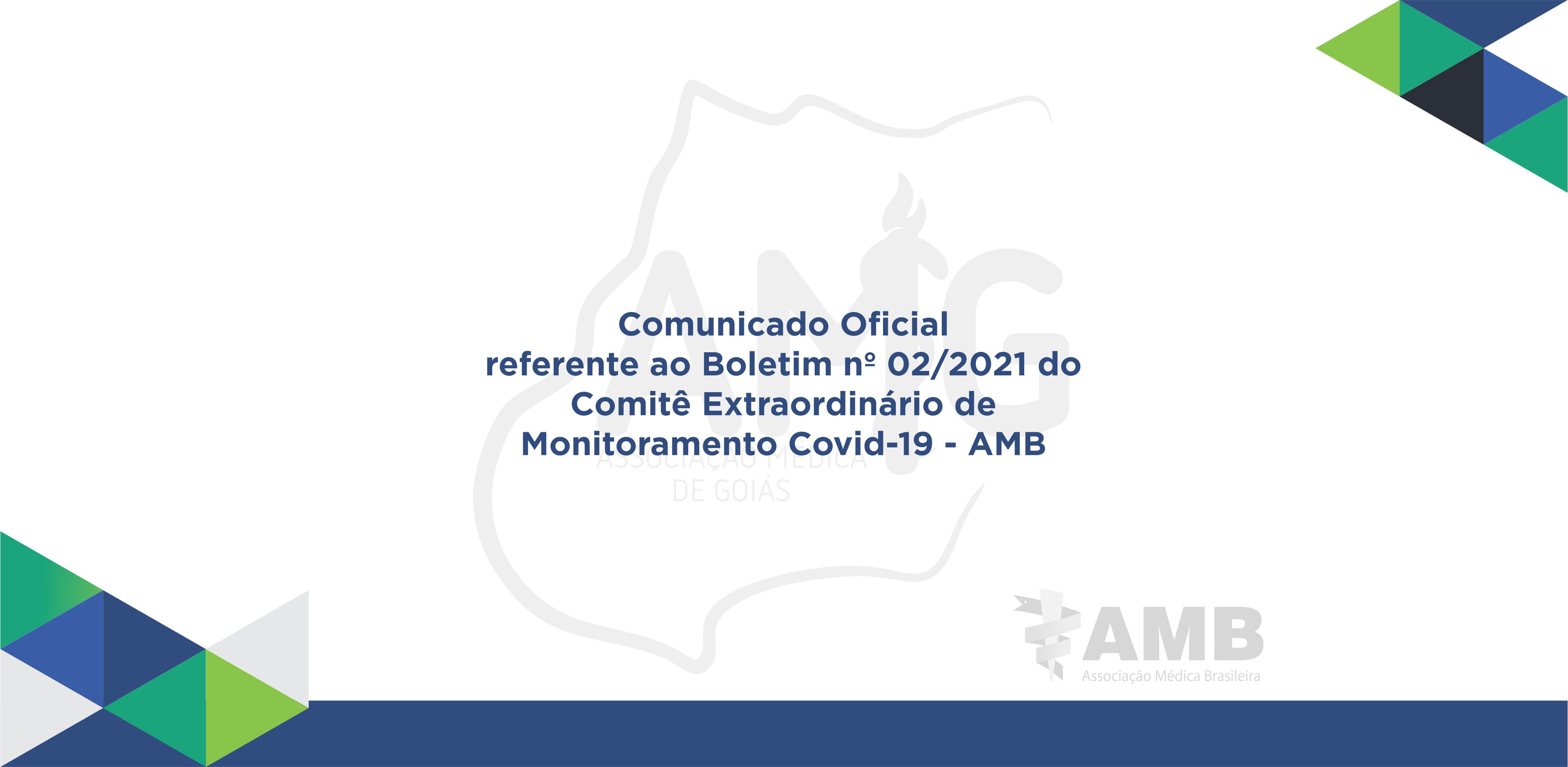 AMG | Associação Médica de Goiás_Comunicado Oficial referente ao Boletim nº 02/2021 do Comitê Extraordinário de Monitoramento Covid-19 - AMB